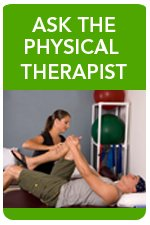 Ask the Physical Therapist