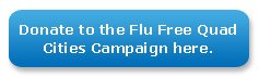 Donate to the Flu Free Quad Cities campaign.