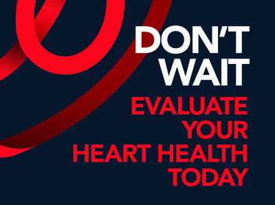 Evaluate Your Heart Health Today!